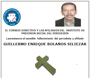 Fallece Periodista Guillermo Enrique Bolaños Siliezar